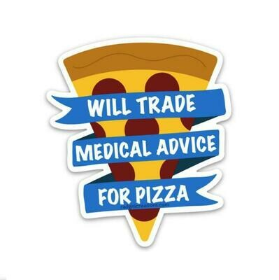 Will Trade Medical Advice For Pizza Sticker