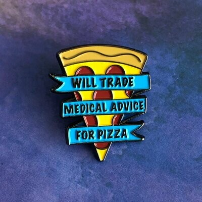 Will Trade Medical Advice for Pizza Pin