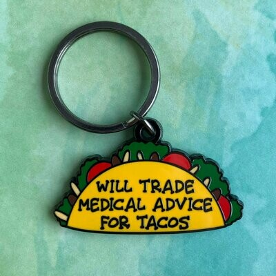 Will Trade Medical Advice for Tacos Keychain