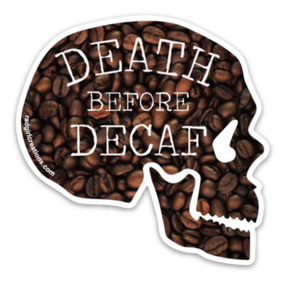 Death Before Decaf Sticker