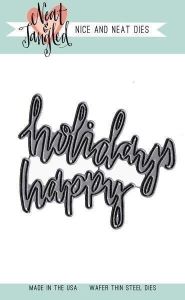 Neat & Tangled HAPPY HOLIDAYS Nice & Neat Dies