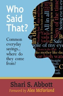 Who Said That? Common Everyday Sayings...where do they come from?