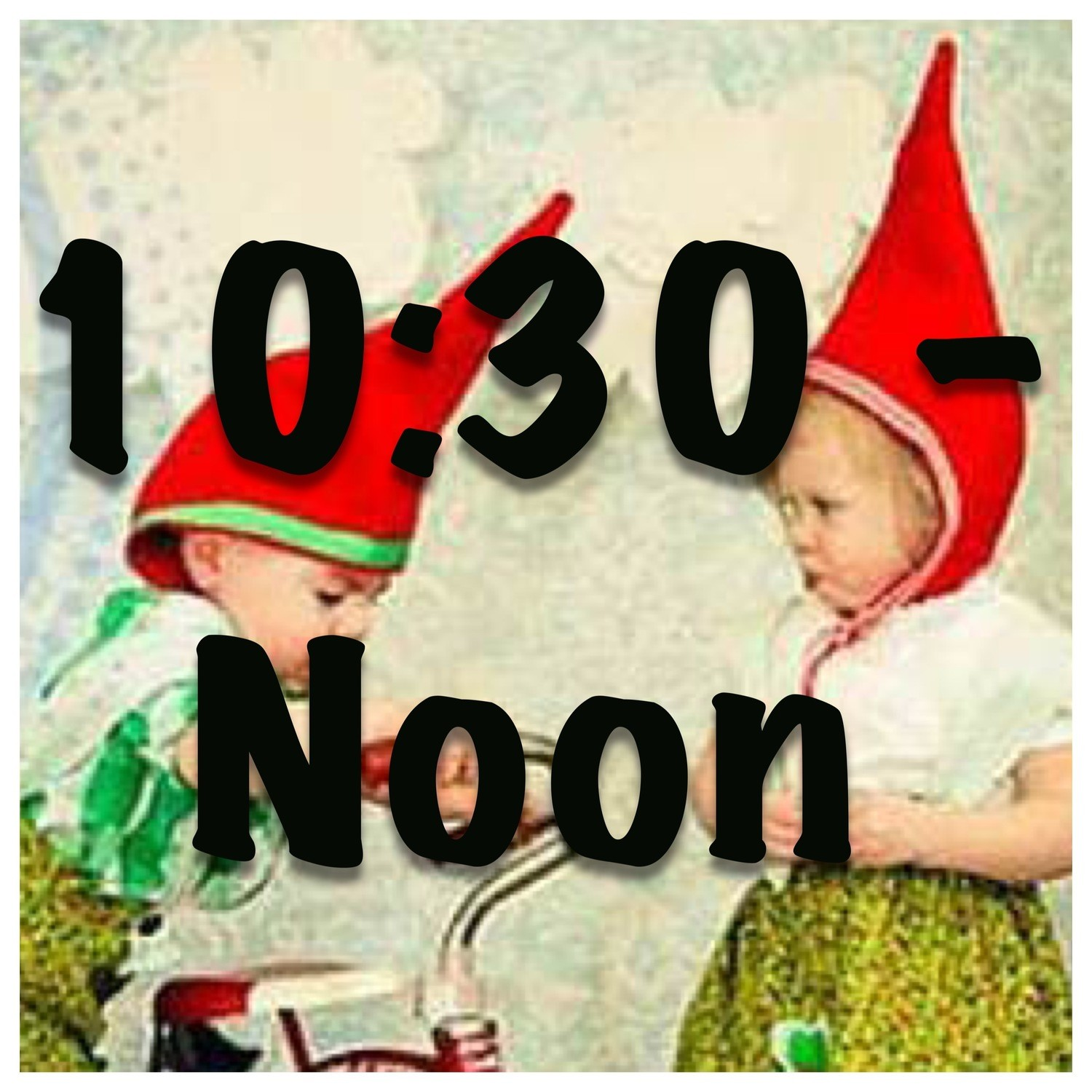 Little Gnomes Entrance Tickets 10:30am - noon