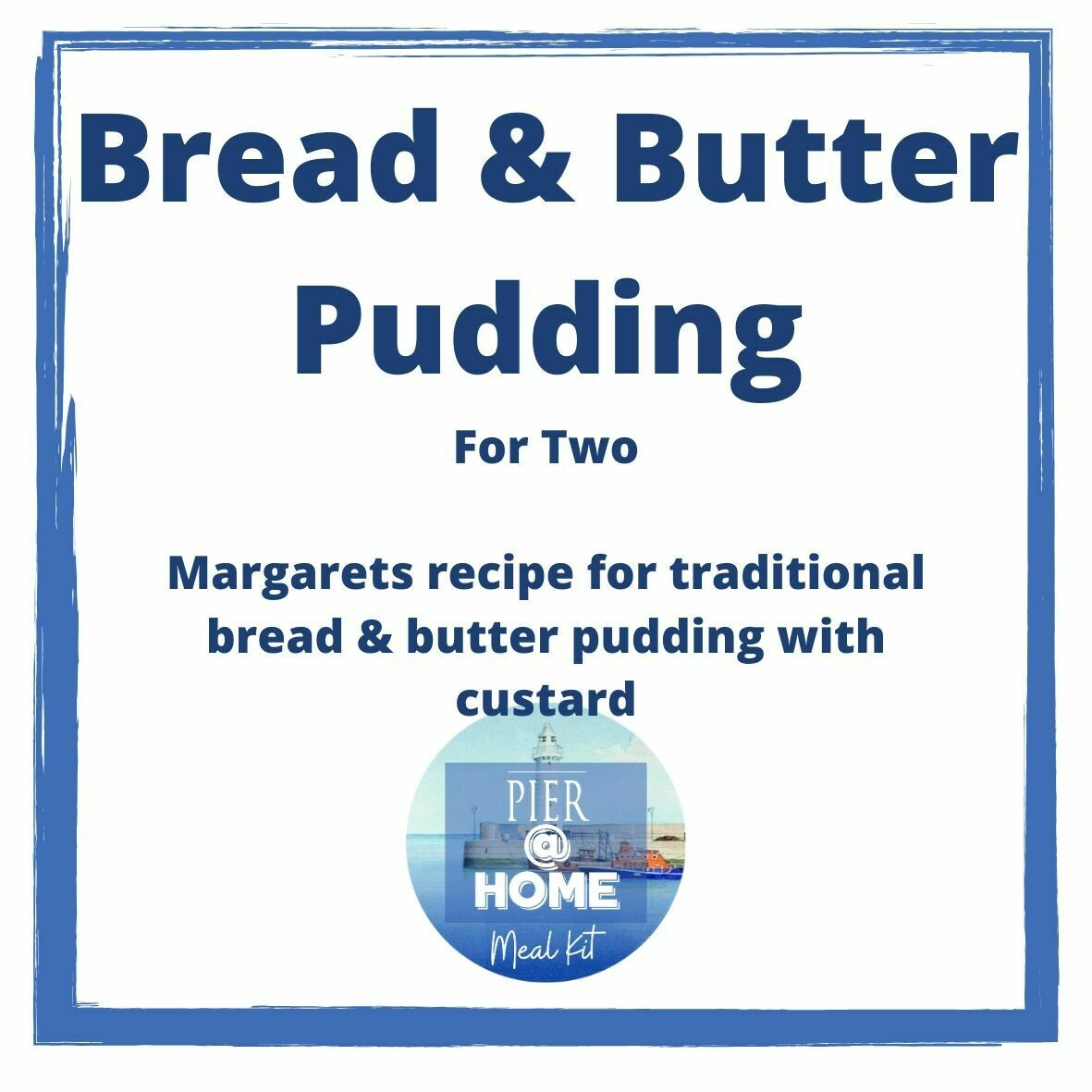 Bread & Butter Pudding for two