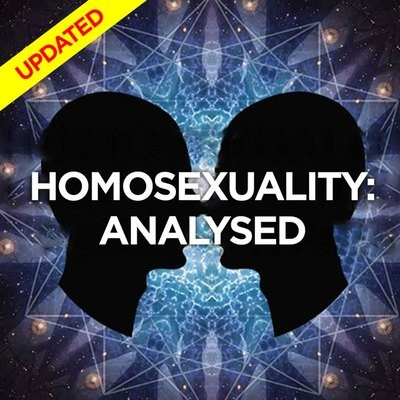 Homosexuality: Analysed - UPDATED