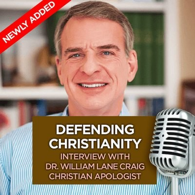 Defending Christianity: Interview with Dr. William Lane Craig