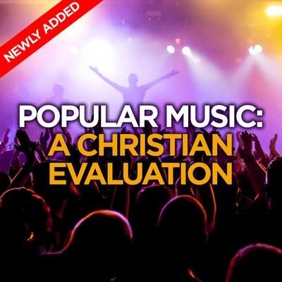 Popular Music: A Christian Evaluation