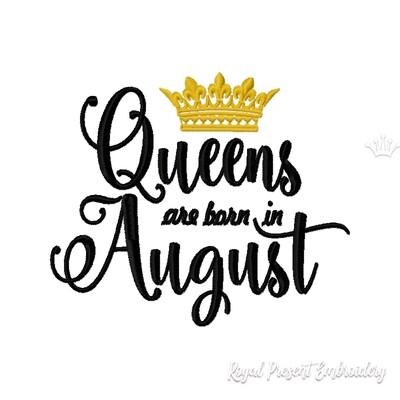 Надпись Королевы рождаются в Августе дизайн машинной вышивки