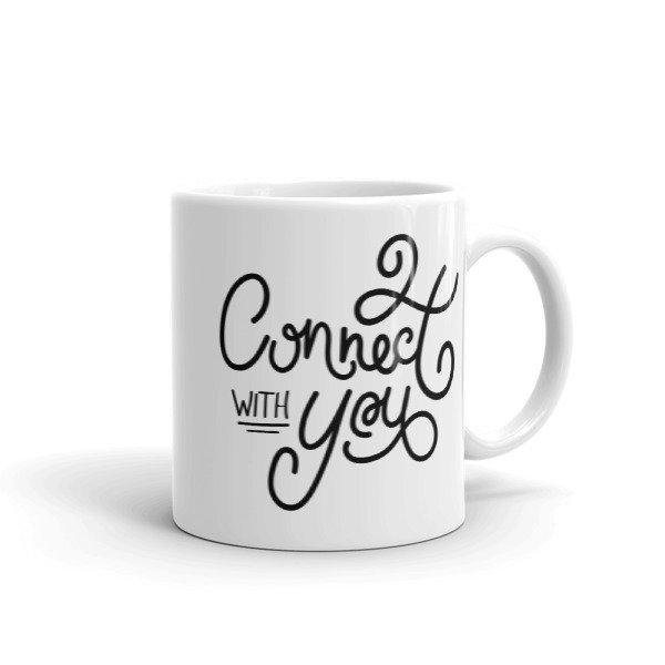 Connect with You   Mug