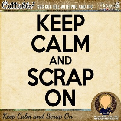 Keep Calm and Scrap On