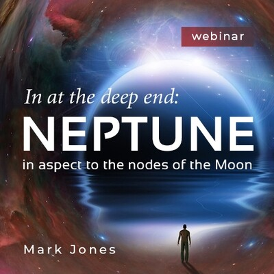 In at the Deep End - Neptune in Aspect to the Nodes of the Moon