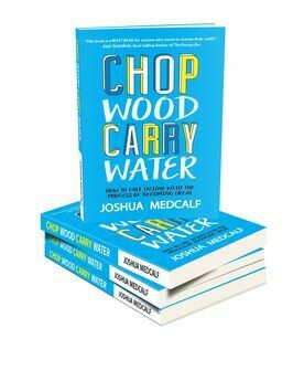 Chop Wood Carry Water (3 signed copies)