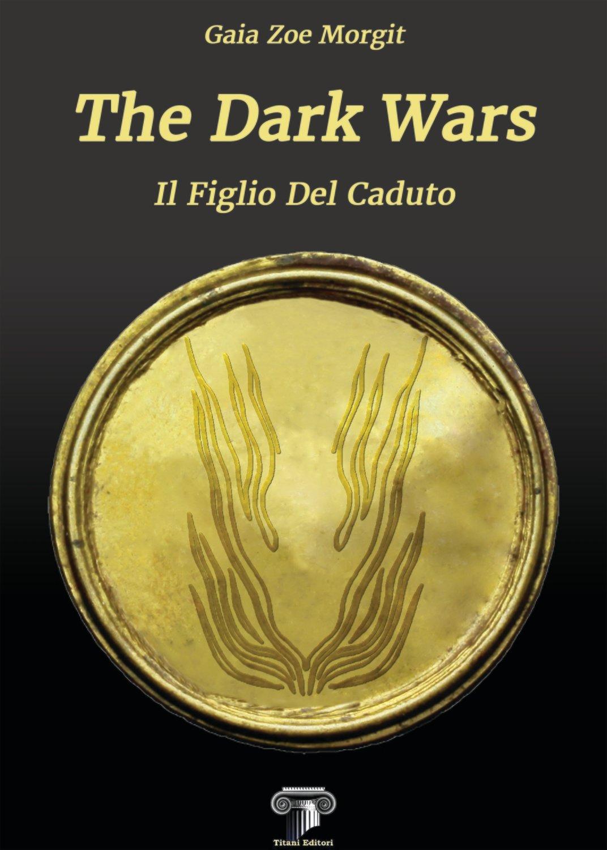 THE DARK WARS - il figlio del caduto