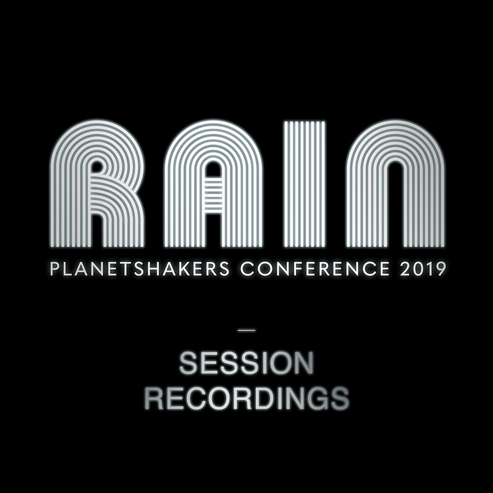 "Planetshakers 2019 ""RAIN"" Conferences Session Recordings"