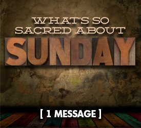 What's So Sacred About Sunday