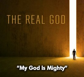 My God Is Mighty
