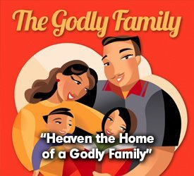 Heaven: The Home of a Godly Family