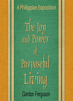 A Philippian Exposition: The Joy and Power of Purposeful Living