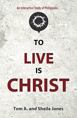 To Live Is Christ-An Interactive Study of Philippians