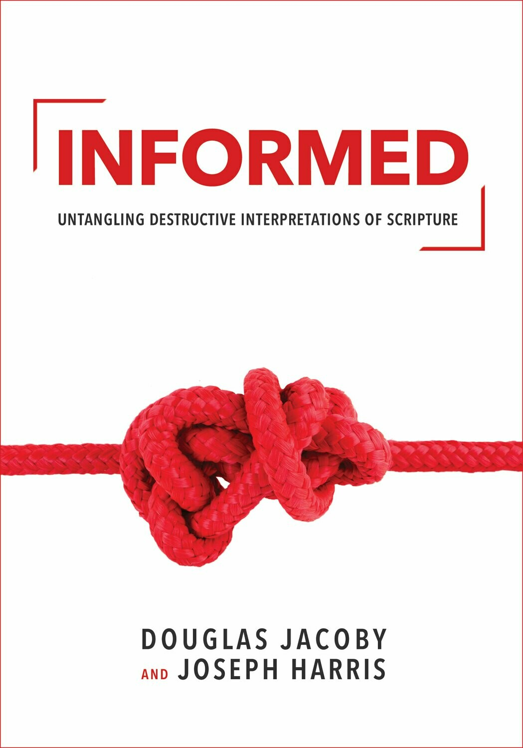 Informed—Untangling Destructive Interpretations of Scripture