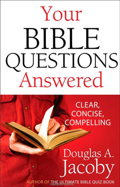 Your Bible Questions Answered: Clear, Concise, Compelling