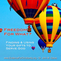 Freedom For What? Finding and Using Your Gifts to Serve God