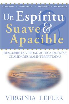 Un Espiritu Suave y Apacible