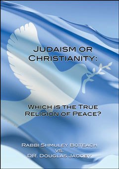 Debate 4 Judaism or Christianity: Which is the True Religion of Peace?