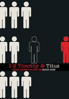 1-2 Timothy and Titus: Culture, Conformity or Conviction?