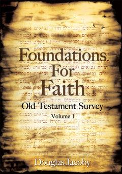 Foundations For Faith: Old Testament Survey