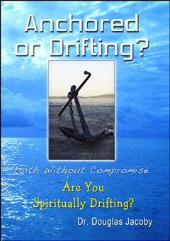 Anchored or Drifting? life without Compromise...Are You Spiritually Drifting?