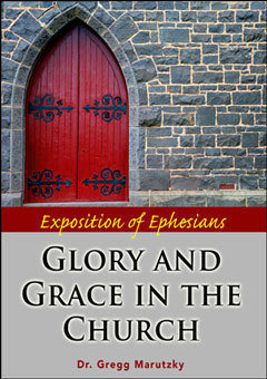 Exposition of Ephesians: Glory and Grace in the Church