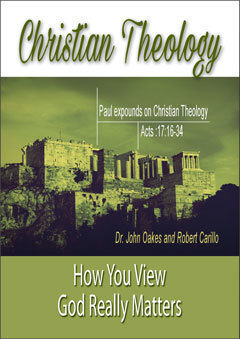 Christian Theology: How You View God Really Matters