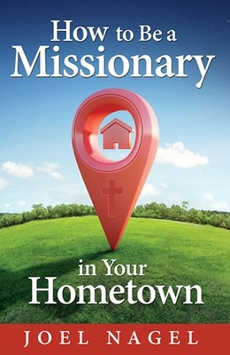 How to Be a Missionary in Your Hometown