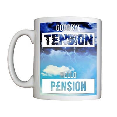 New Personalised 'Goodbye Tension Hello Pension' Mug