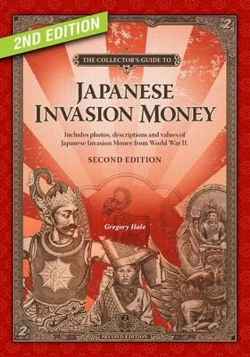 The Collector's Guide to Japanese Invasion Money 2nd Edition, 2019 BK2019