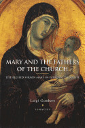 Mary and the Fathers of the Church the Blessed Virgin Mary in Patristic Thought (Revised)