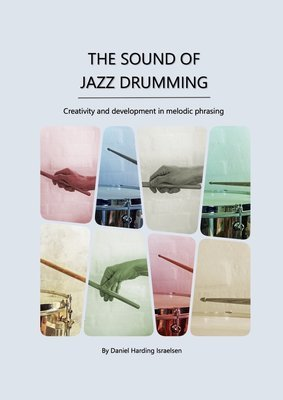 The Sound of Jazz Drumming  -  Creativity and development in melodic phrasing [UK residents ONLY]