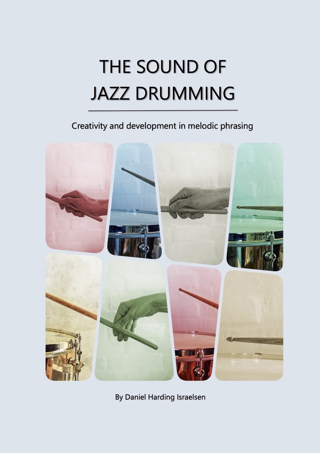 The Sound of Jazz Drumming  -  Creativity and development in melodic phrasing [Australian & N. Zealand residents ONLY]