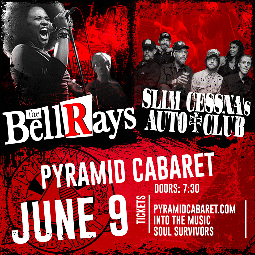 THE BELLRAYS + SLIM CESSNA'S AUTO CLUB - JUNE 9 - Pyramid