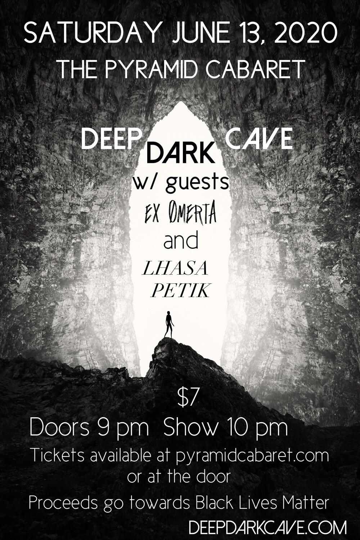 Deep Dark Cave   Ex Omerta   Lhasa Petik  June 13-Pyramid
