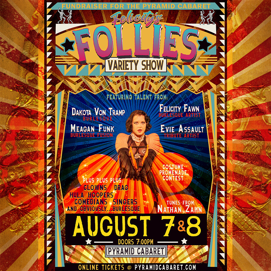 Felicity's Follies Variety Show   Saturday August 8th