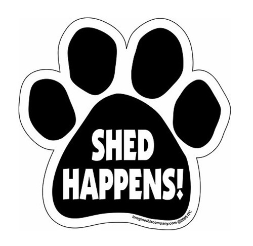 Paw Magnet: SHED HAPPENS