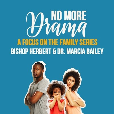 No More Drama Fair Fighting Rules. Bishop Herbert & Dr. Marcia Bailey​