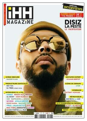 iHH™ MAGAZiNE  n° 7 (issue #7) >> 116 pages ! DISIZ LA PESTE