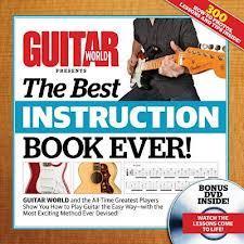 Guitar World! The Best Instruction Book Ever!