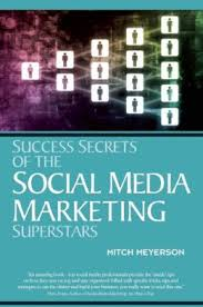 Success Secrets of the Social Media Marketing Superstars